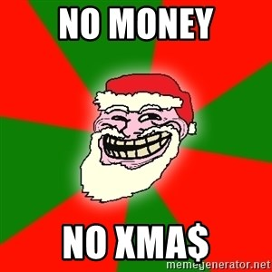 Santa Claus Troll Face - No Money No XMA$