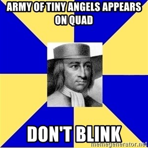 George Fox - army of tiny angels appears on quad Don't Blink