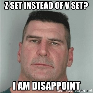 Son Am Disappoint - Z set instead of v set? I am disappoint