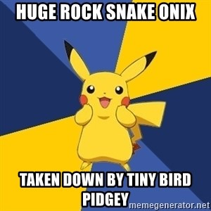Pokemon Logic  - Huge Rock Snake Onix Taken down by tiny bird pidgey