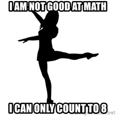 Socially Awkward Dancer - i am not good at math i can only count to 8