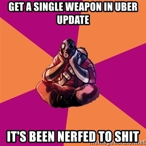 Sad Pyro - GET A SINGLE WEAPON IN UBER UPDATE IT'S BEEN NERFED TO SHIT