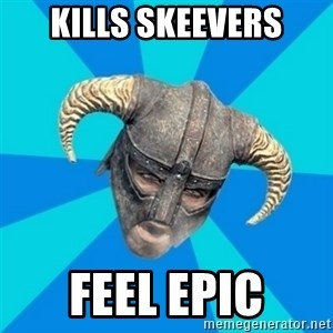 skyrim stan - Kills skeevers feel epic