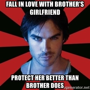Sexy Damon - fall in love with brother's girlfriend protect her better than brother does