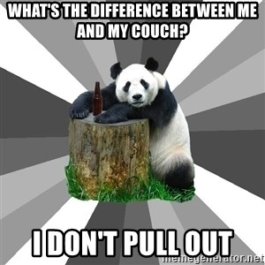 Pickup Line Panda - what's the difference between me and my couch? I don't pull out