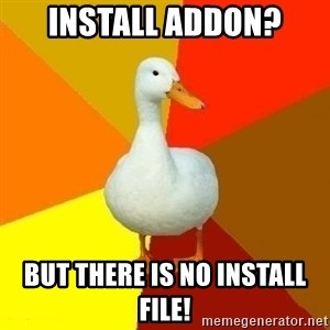Technologically Impaired Duck - install addon? but there is no install file!