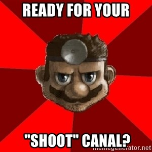 """Evil Doctor - ready for your  """"shoot"""" canal?"""