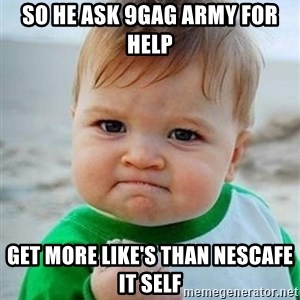 victory kid - so he ask 9gag army for help get more like's than nescafe it self