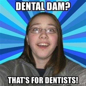 Innocent College Girl - dental dam? That's for dentists!