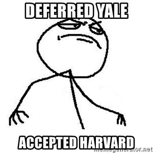 Fuck Yea - deferred yale accepted harvard