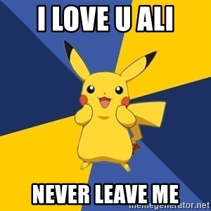 Pokemon Logic  - i love u ali never leave me