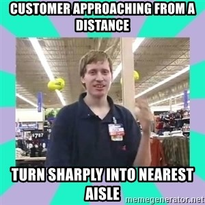 Average Retail Employee - Customer Approaching from a distance turn sharply into nearest aisle