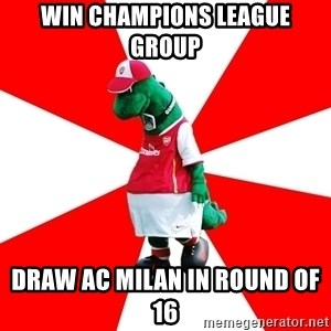 Arsenal Dinosaur - Win champions league group draw AC MIlan in round of 16