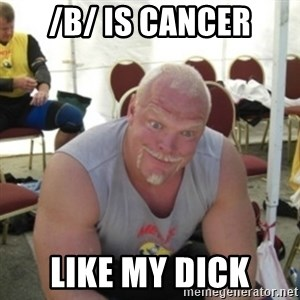 Strongman Samuelsson - /b/ is cancer like my dick