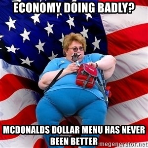 Obese American - ECONOMY DOING BADLY? MCDONALDS DOLLAR MENU HAS NEVER BEEN BETTER