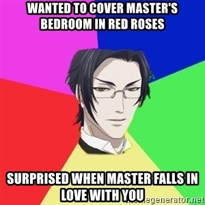 Claude Faustus - wanted to cover master's bedroom in red roses surprised when master falls in love with you