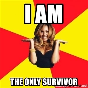 Beyonce Giselle Knowles - i am the only survivor