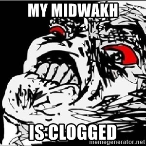 Omg Rage Face - My Midwakh is clogged
