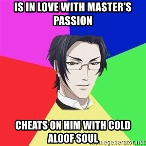 Claude Faustus - is in love with master's passion cheats on him with cold aloof soul