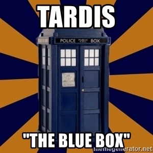 "Dr. Who's TARDIS - TARDIS ""the blue box"""