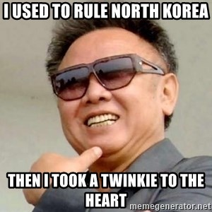 Kim Jong Il - I used to Rule North Korea Then I took a twinkie to the heart
