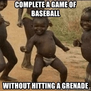 Third World Success - complete a game of baseball without hitting a grenade