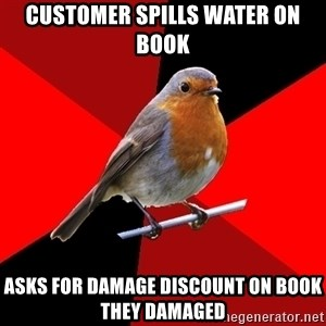 Retail Robin - Customer Spills Water on Book Asks for Damage discount on book they damaged