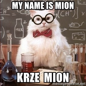Science Cat - My name is mion krze  mion