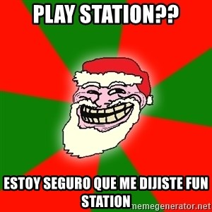 Santa Claus Troll Face - PLAY STATION?? estoy seguro que me dijiste fun station