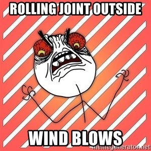 iHate - Rolling joint outside Wind blows