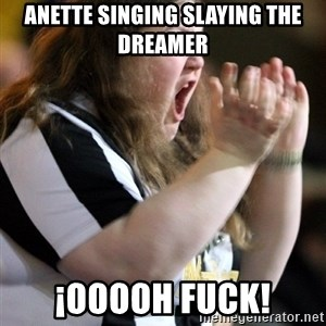 Screaming Fatty - anette singing slaying the dreamer ¡Ooooh fuck!