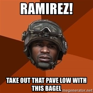 Ramirez do something - RAMIREZ! Take out THAT PAVE LOW WITH THIS bagel