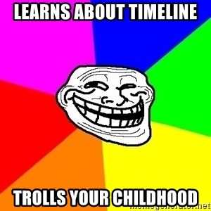 Trollface - learns about timeline trolls your childhood
