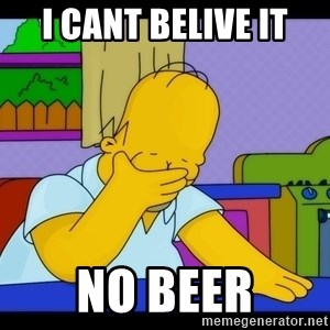 Homer Facepalm - I cant belive it no beer