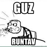 Cereal Guy Spit - guz runtav