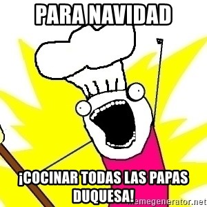 BAKE ALL OF THE THINGS! - para navidad ¡cocinar todas las papas duquesa!