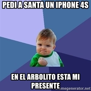 Success Kid - PEDI A SANTA UN IPHONE 4S EN EL ARBOLITO ESTA MI PRESENTE