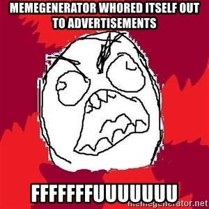 Rage FU - memegenerator whored itself out to advertisements fffffffuuuuuuu