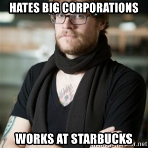 hipster Barista - Hates big corporations works at starbucks