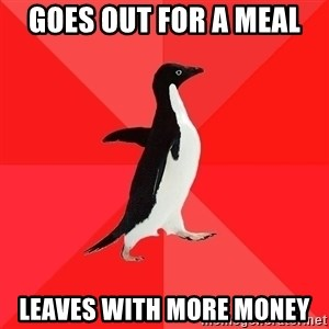 Socially Awesome Penguin - goes out for a meal leaves with more money
