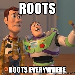 Toy Story Everywhere - Roots roots everywhere