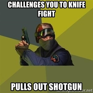 Counter Strike - CHALLENGES YOU TO KNIFE FIGHT PULLS OUT SHOTGUN