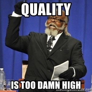 Rent Is Too Damn High - quality is too damn high