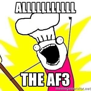 BAKE ALL OF THE THINGS! - ALLLLLLLLLLL THE AF3
