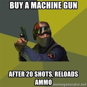 Counter Strike - Buy a machine gun after 20 shots, reloads ammo