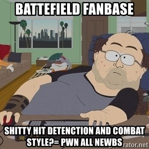 Ozzfag - battefield fanbase shitty hit detenction and combat style?= pwn all newbs