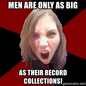 Raging Metal Chick - men are only as big as their record collections!