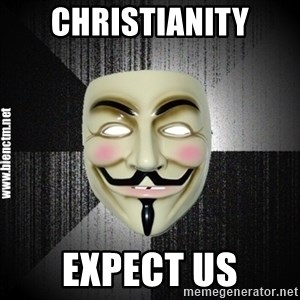 Anonymous memes - Christianity expect us