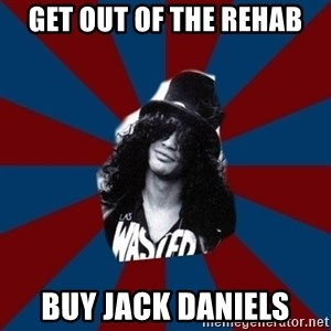slashthememe - get out of the rehab buy jack daniels