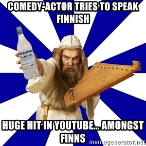 FinnishProblems - comedy-actor tries to speak finnish huge hit in youtube... amongst finns